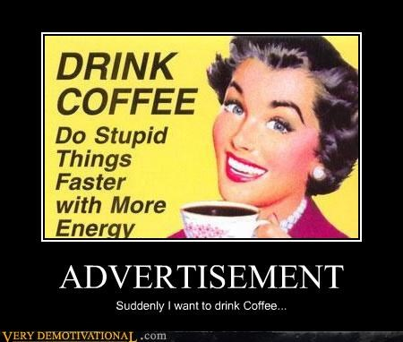 advertisement,coffee,more energy,stupid things