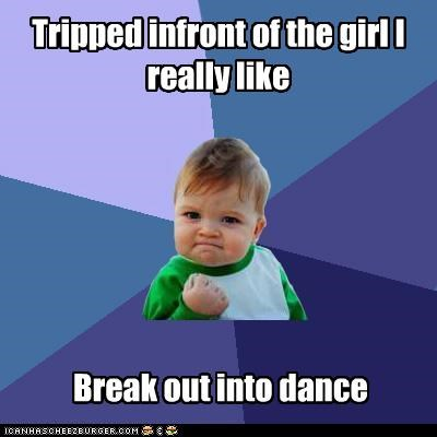 dance move,success kid,tripped,win