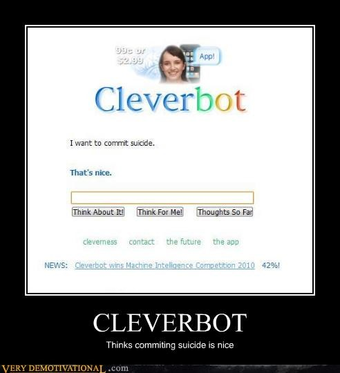 Cleverbot,think about it,wtf