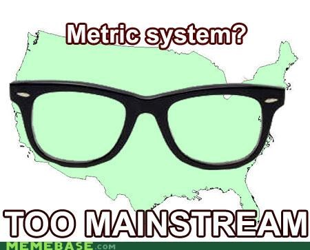 hipster continent,hipster-disney-friends,metric system,too mainstream,usa