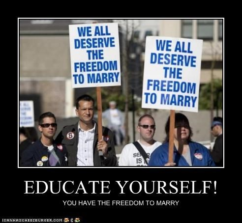 EDUCATE YOURSELF! YOU HAVE THE FREEDOM TO MARRY