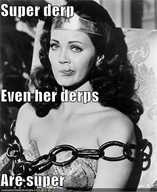 Celebriderp,chains,derp,heroes,Movies and Telederp,super derp,wonder woman