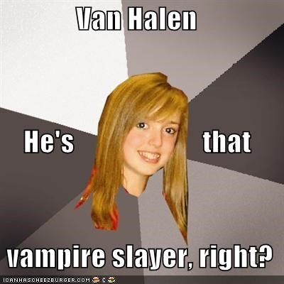 dracula,Musically Oblivious 8th Grader,van halen,van helsing