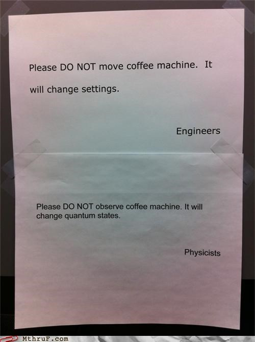 coffee,coffee machine,engineers,note,physicists,quantum