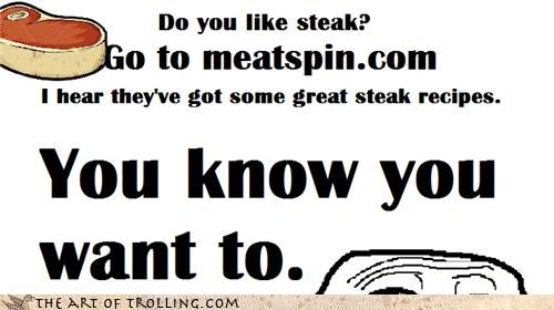 do you trust this troll,meatspin,old as time,recipes,steak