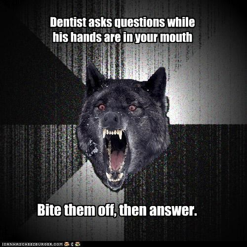 bite them off,dentist,hands,Insanity Wolf,mouth