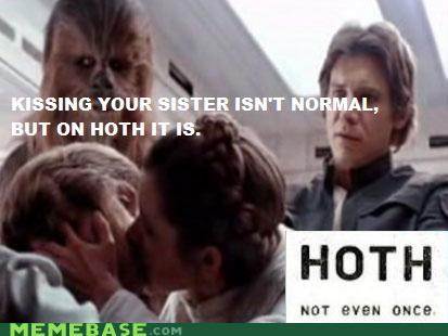 Chewie,han,Hoth,implied win,kissing your sister,leia,Luke,Not Even Once,star wars