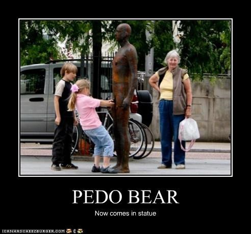 PEDO BEAR Now comes in statue