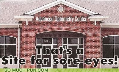 double meaning,eyes,literalism,optometry,sight,sore,sore eyes
