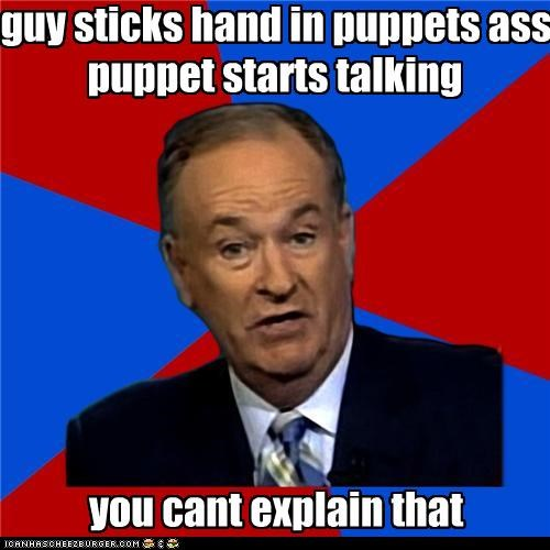 bill-oreilly,hand in ass,puppets