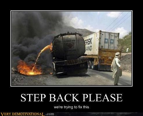 bad idea,caution,fire,gas tank,step back