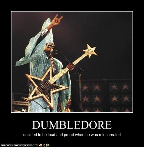 DUMBLEDORE decided to be loud and proud when he was reincarnated