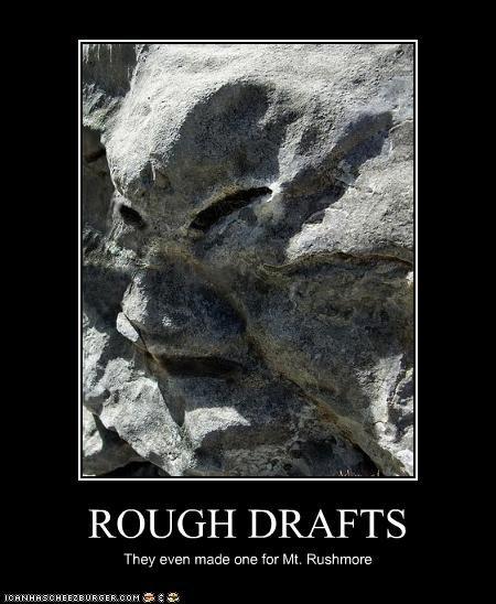 ROUGH DRAFTS They even made one for Mt. Rushmore