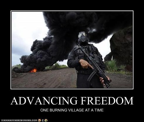 ADVANCING FREEDOM ONE BURNING VILLAGE AT A TIME