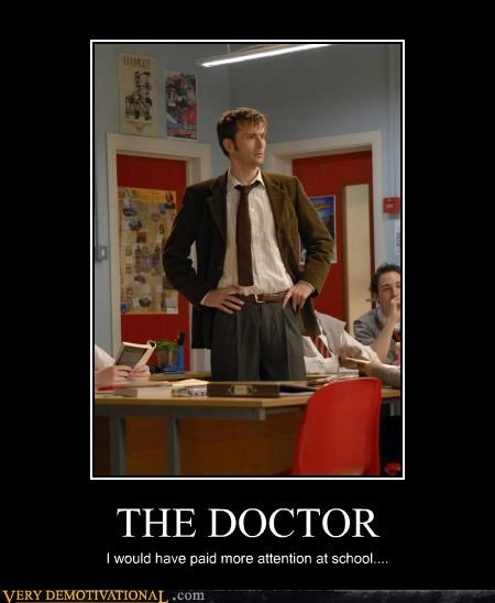 THE DOCTOR I would have paid more attention at school....