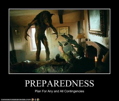 PREPAREDNESS Plan For Any and All Contingencies