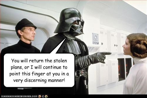 You will return the stolen plans, or I will continue to point this finger at you in a very discerning manner!