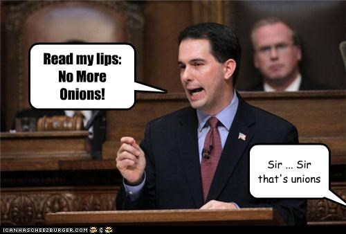 Governor idiots onions scott walker slip of the tongue unions wisconsin - 4524581888