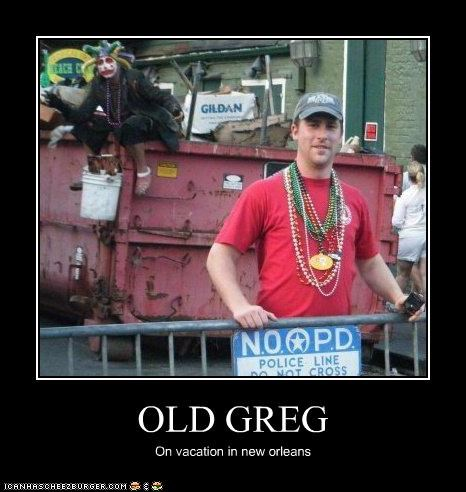 OLD GREG On vacation in new orleans