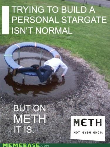 backyard meth not even once 2 Not Even Once Stargate this-isnt-normal trampoline - 4525169664