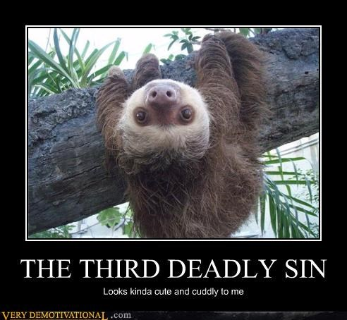 THE THIRD DEADLY SIN Looks kinda cute and cuddly to me