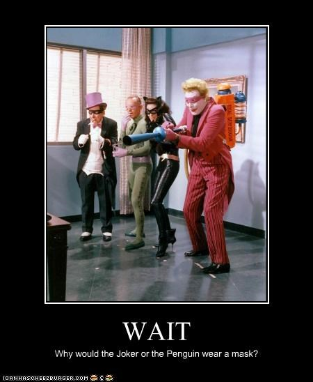 WAIT Why would the Joker or the Penguin wear a mask?