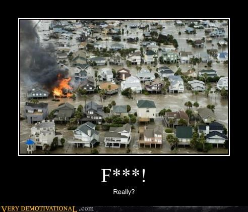 disaster fire flood the universe hates you wtf - 4530410240