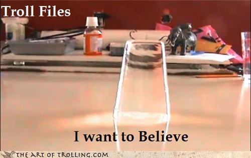 cup,I WANT TO BELIEVE,IRL,movies,television,troll files,water,x files