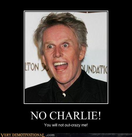 Charlie Sheen,crazy,gary busey