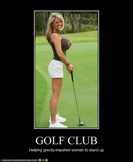 GOLF CLUB Helping gravity-impaired women to stand up