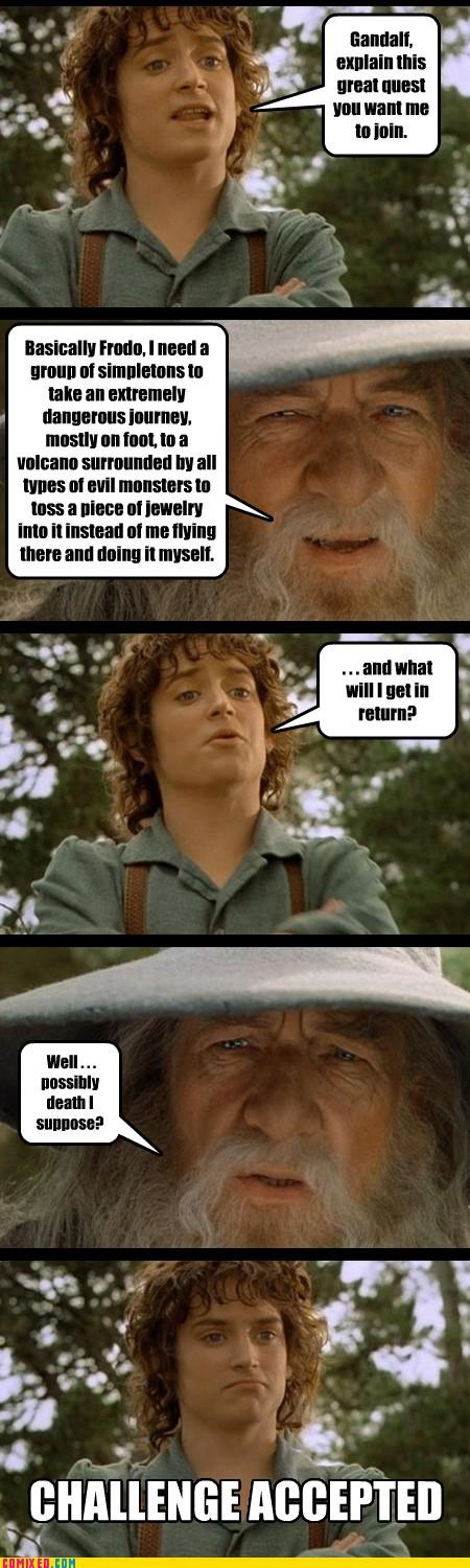 Challenge Accepted,frodo,gandalf,Lord of the Rings,spoilers