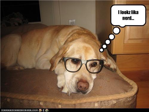 I lookz lika nerd...