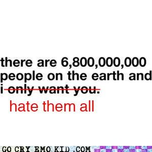 alone,billions,emolulz,hate,humans,love,population,unique