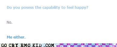Cleverbot,emo,happiness,no one,sigh