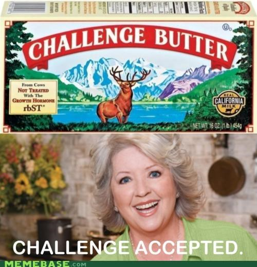 butter Challenge Accepted yall - 4533980928