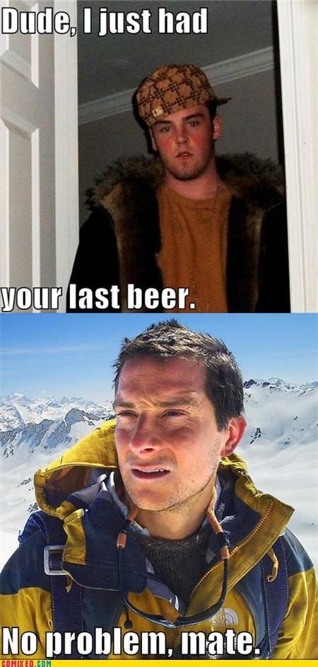 bear grylls,internet,piss,Scumbag Steve,TV,watersports