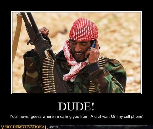 DUDE! Youll never guess where im calling you from. A civil war. On my cell phone!