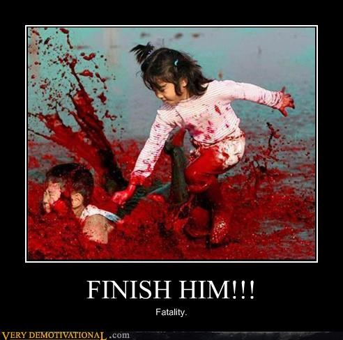 FINISH HIM!!! Fatality.