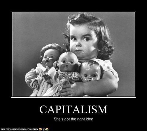 CAPITALISM She's got the right idea