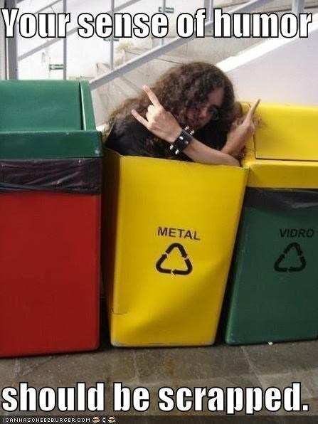 humor,mental,metal,Music,scrap,trash