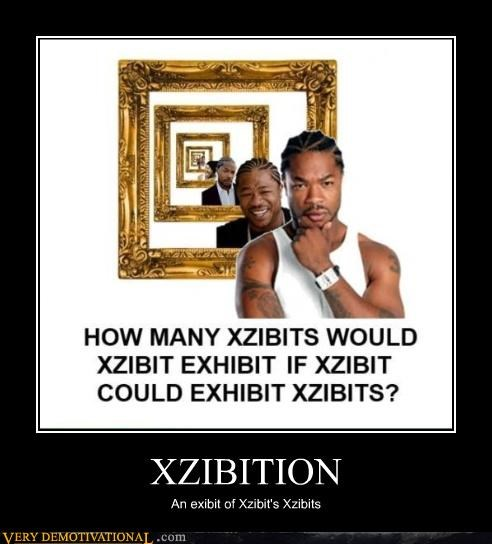 XZIBITION An exibit of Xzibit's Xzibits