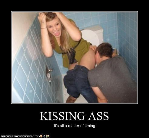 KISSING ASS It's all a matter of timing