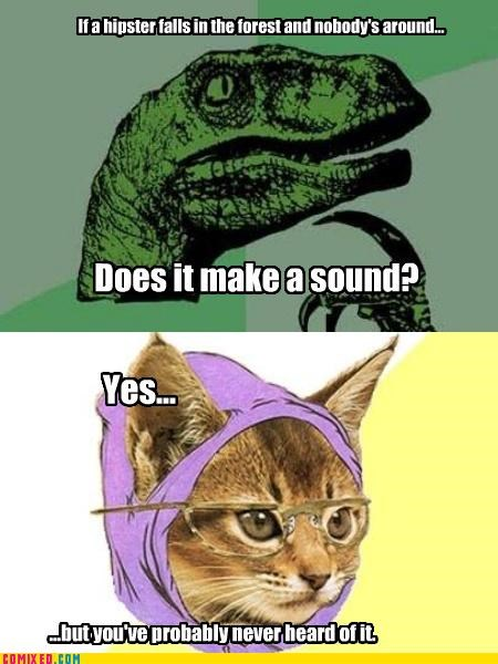 Hipster Kitty obscure philosoraptor sounds underground