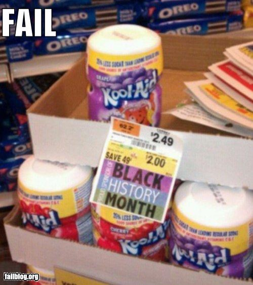 bad idea,Black History Month,failboat,food,g rated,grocery store,kool aid,racist