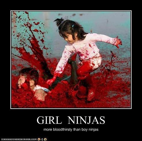 GIRL NINJAS more bloodthirsty than boy ninjas