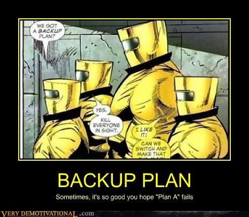 "BACKUP PLAN Sometimes, it's so good you hope ""Plan A"" fails"