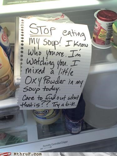 fridge,note,oxy powder,passive aggressive,soup,thief