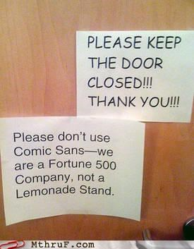 comic sans door font fortune 500 lemonade passive aggressive sign
