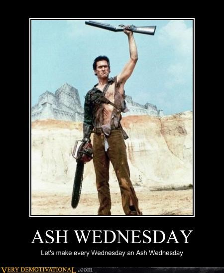ASH WEDNESDAY Let's make every Wednesday an Ash Wednesday