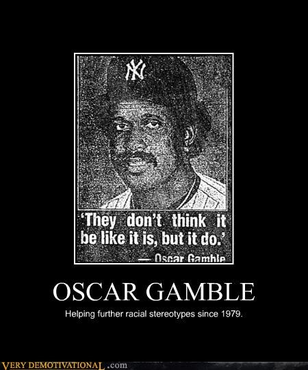 oscar gamble,racist,stereotypes